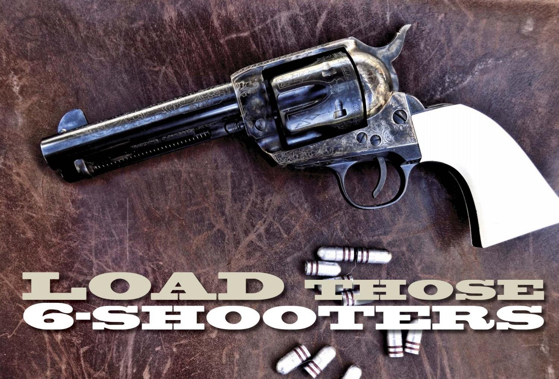 LOAD T HOSE SIX-SHOOTERS | Pocketmags com