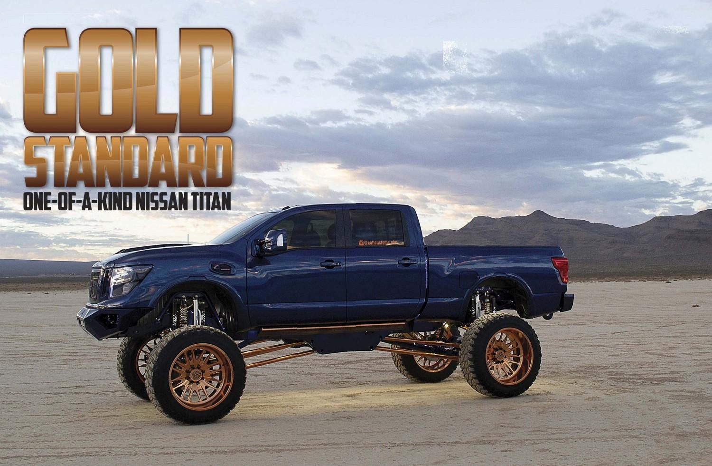 Lifted Nissan Titan >> Gold Standard Rare Metal One Of A Kind Nissan Titan